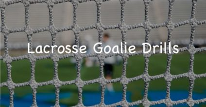 12 Excellent Lacrosse Goalie Drills to Improve Your Game